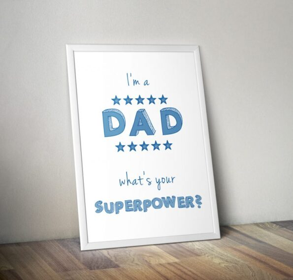 I'm a DAD whats your Superpower Fine Art Print | Fünf vor Zehn