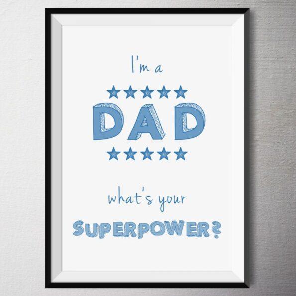 I'm a DAD whats your Superpower Fine Art Print | Fünf vor Zehn