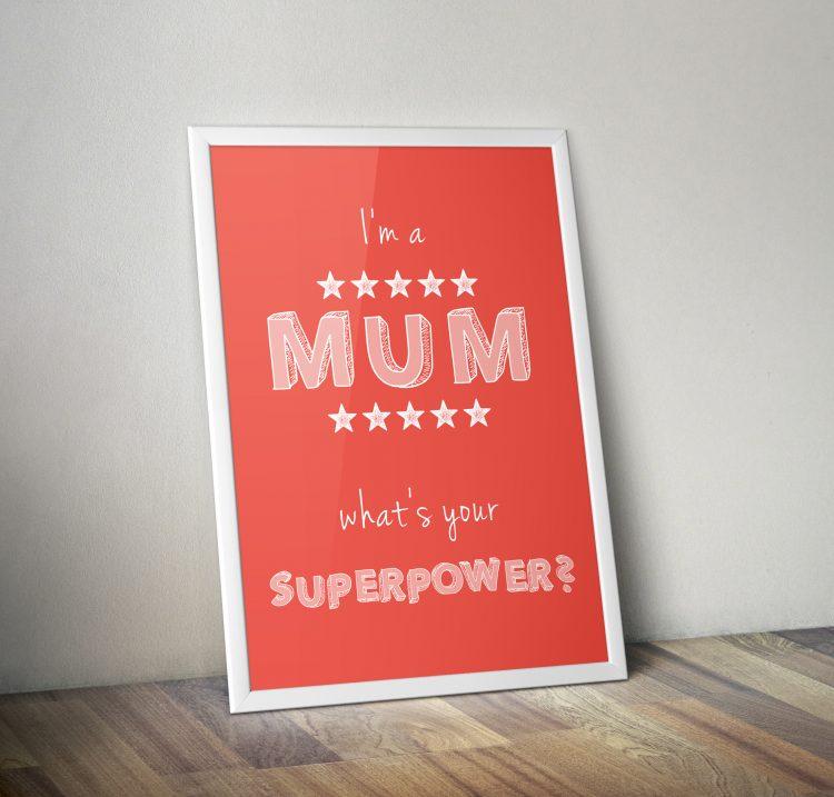 Fine Art Print - Superpower MUM 2